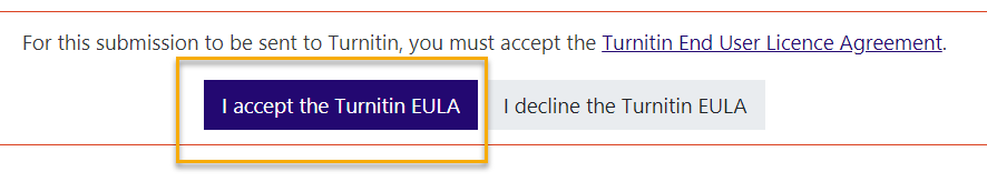 "Screenshot of the ""I accept the Turnitin EULA"" button and ""I decline the Turnitin EULA"" button."